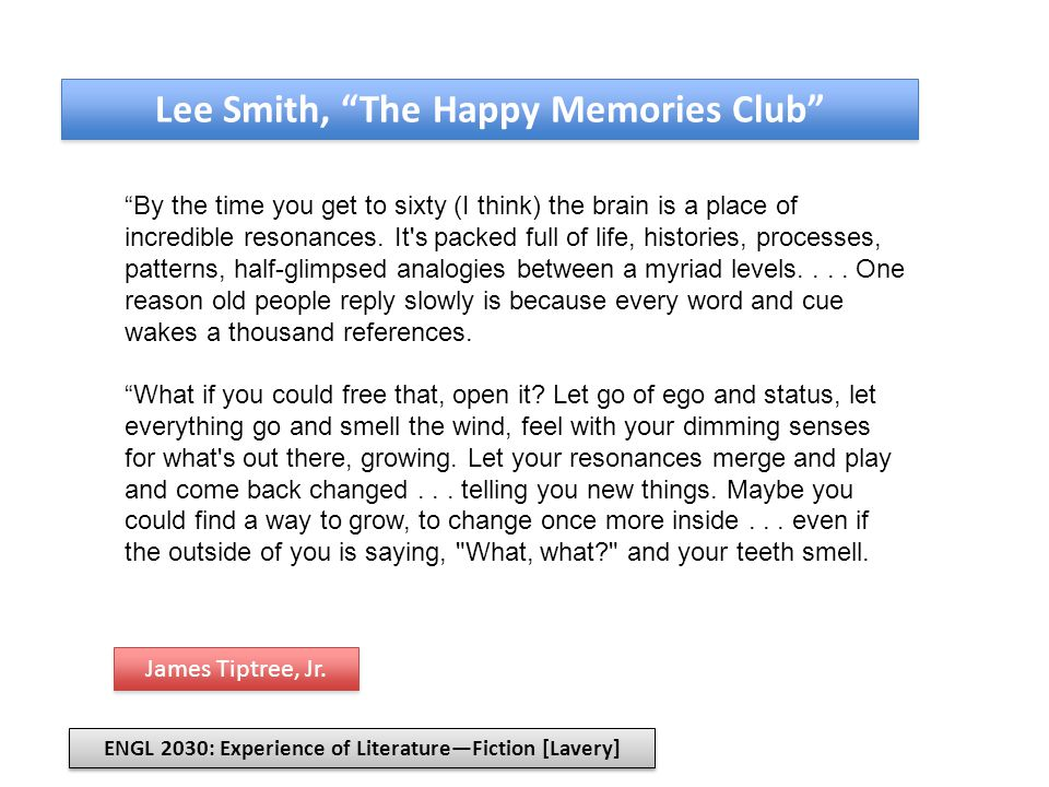 Lee Smith, The Happy Memories Club But to do it you have to get ready, years ahead.
