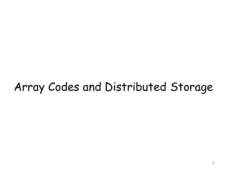Array Codes and Distributed Storage 2