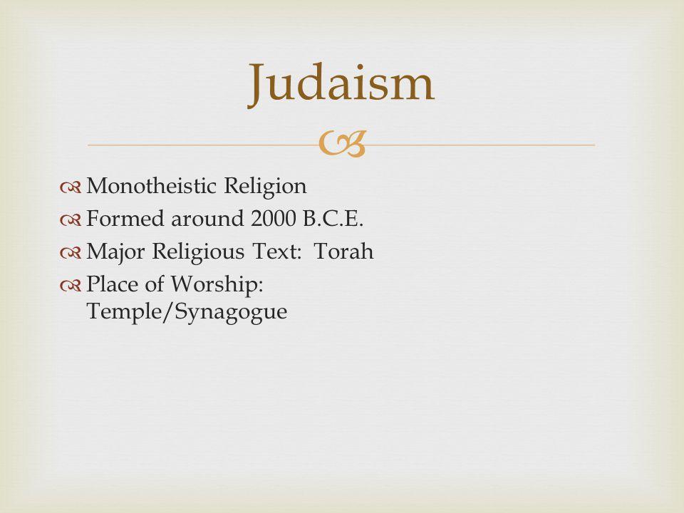   Monotheistic Religion  Formed around 2000 B.C.E.