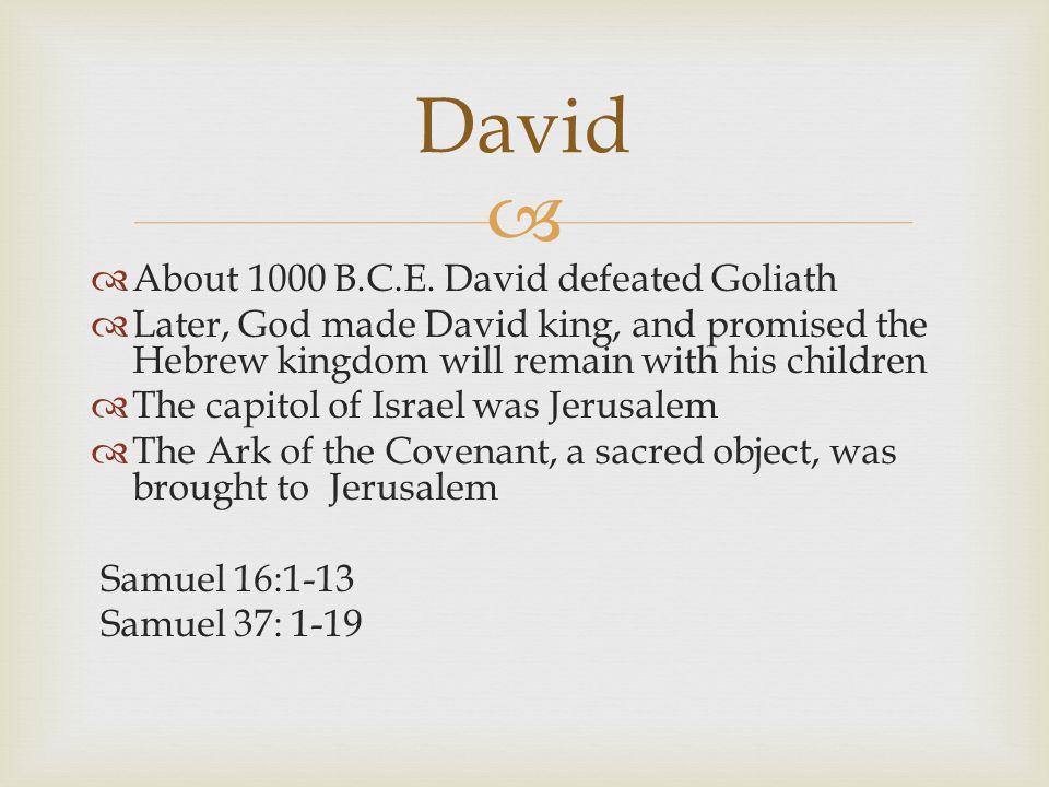  David  About 1000 B.C.E.