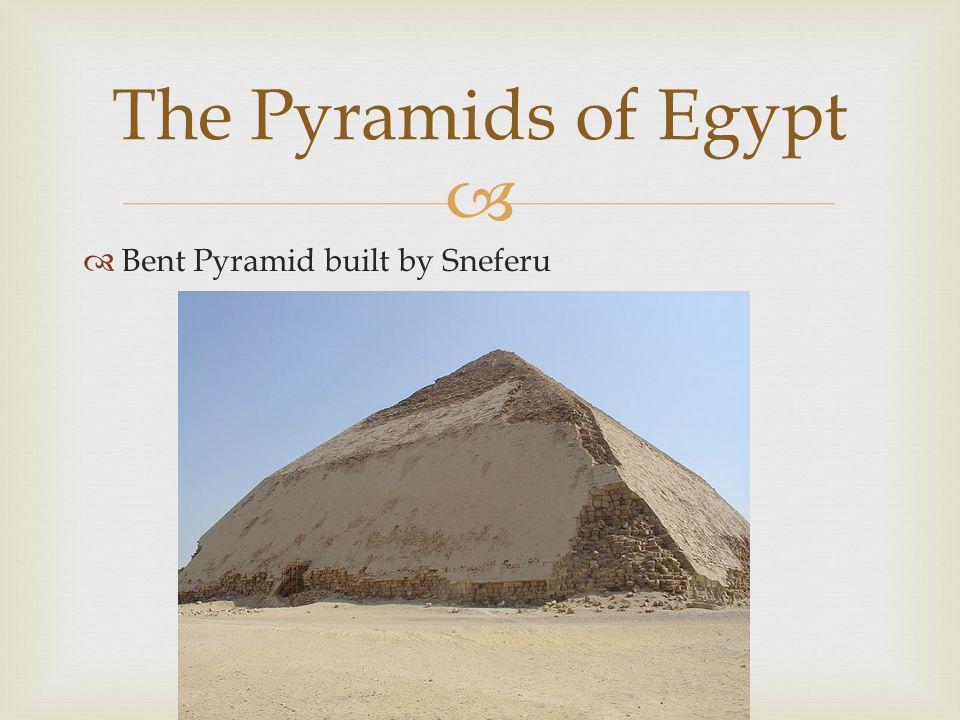   Bent Pyramid built by Sneferu The Pyramids of Egypt