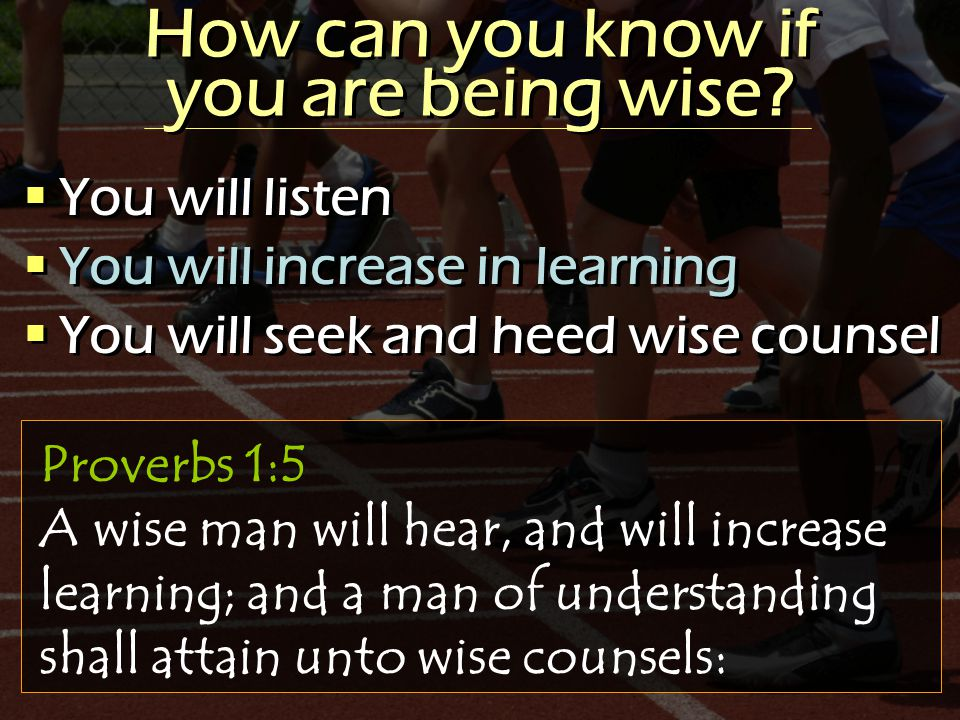 How can you know if you are being wise.