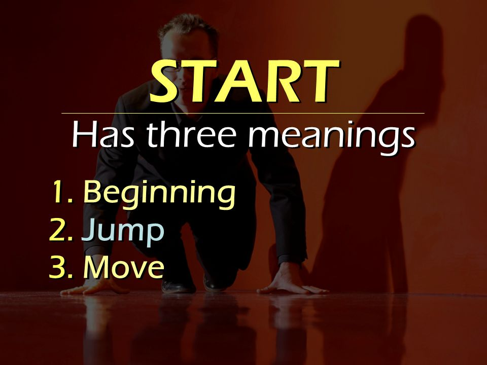 START Has three meanings START Has three meanings 1.