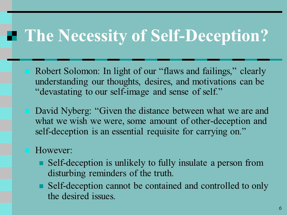 6 The Necessity of Self-Deception.