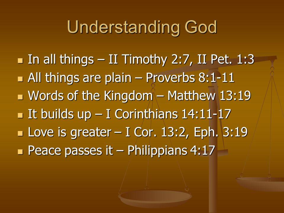 Understanding God In all things – II Timothy 2:7, II Pet.