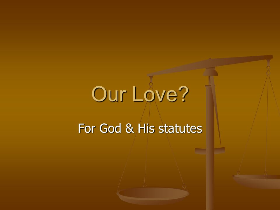 Our Love For God & His statutes
