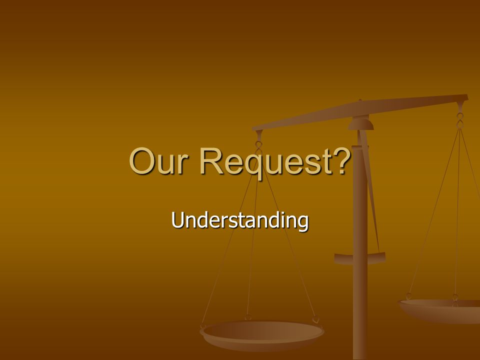 Our Request Understanding
