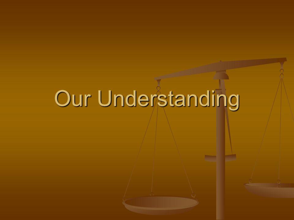 Our Understanding