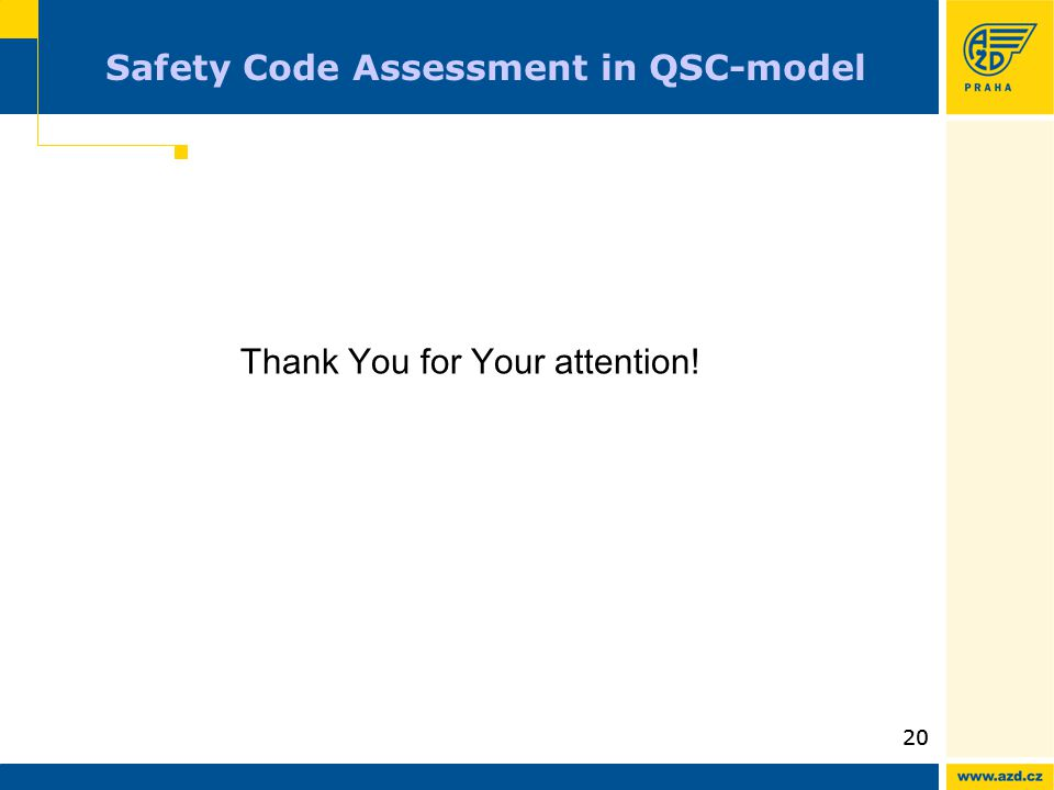 20 Safety Code Assessment in QSC-model Thank You for Your attention!
