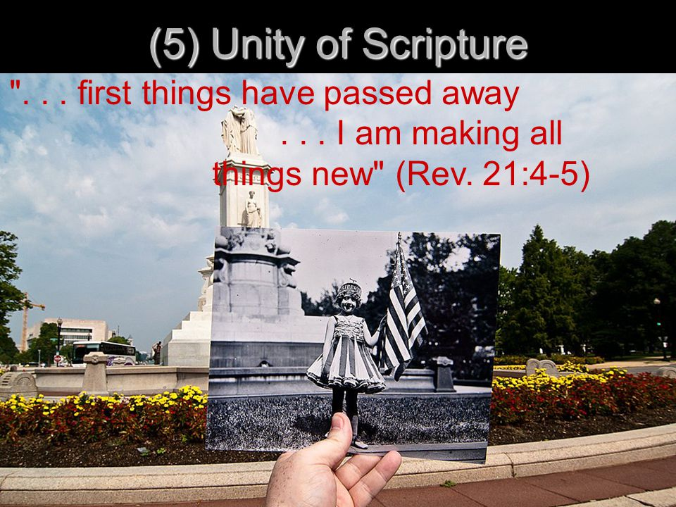 (5) Unity of Scripture ... first things have passed away...