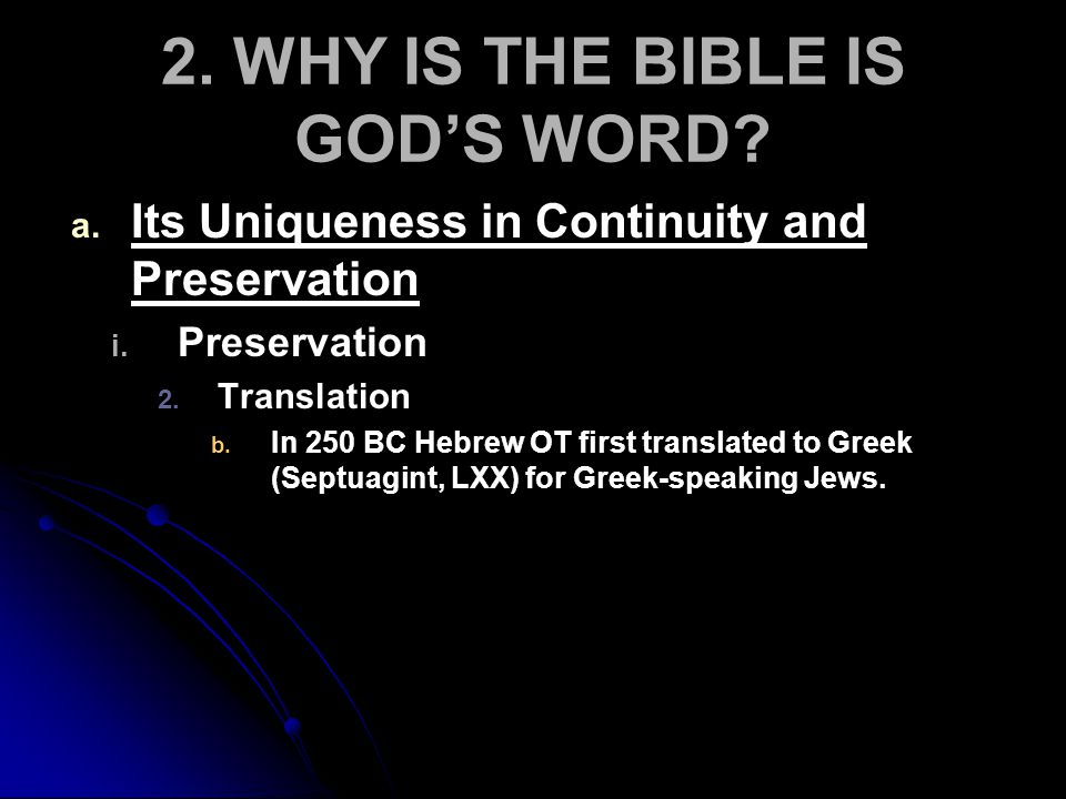 2. WHY IS THE BIBLE IS GOD'S WORD. a. a. Its Uniqueness in Continuity and Preservation i.