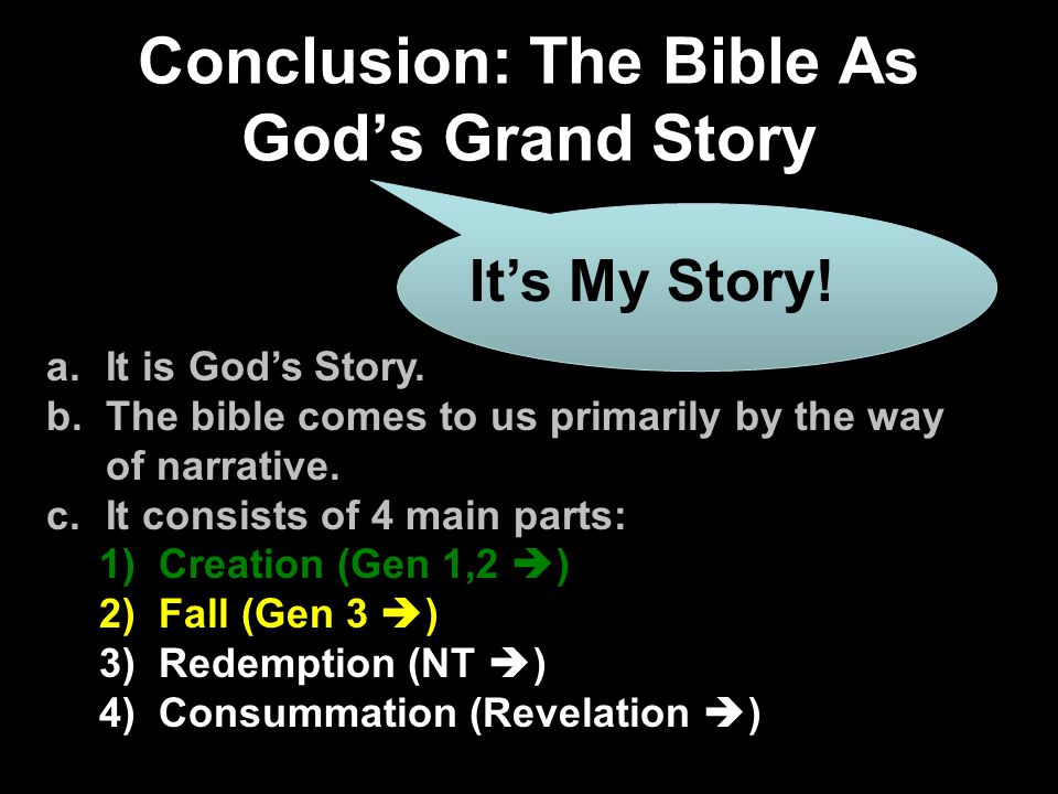 Conclusion: The Bible As God's Grand Story a.It is God's Story.