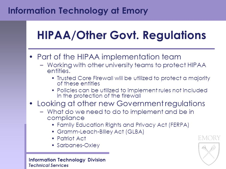 Information Technology at Emory Information Technology Division Technical Services HIPAA/Other Govt.