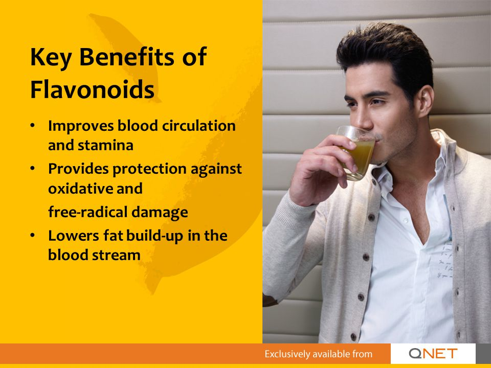 Key Benefits of Flavonoids Improves blood circulation and stamina Provides protection against oxidative and free-radical damage Lowers fat build-up in the blood stream