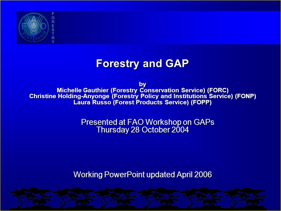 Forestry and GAP by Michelle Gauthier (Forestry Conservation Service) (FORC) Christine Holding-Anyonge (Forestry Policy and Institutions Service) (FON