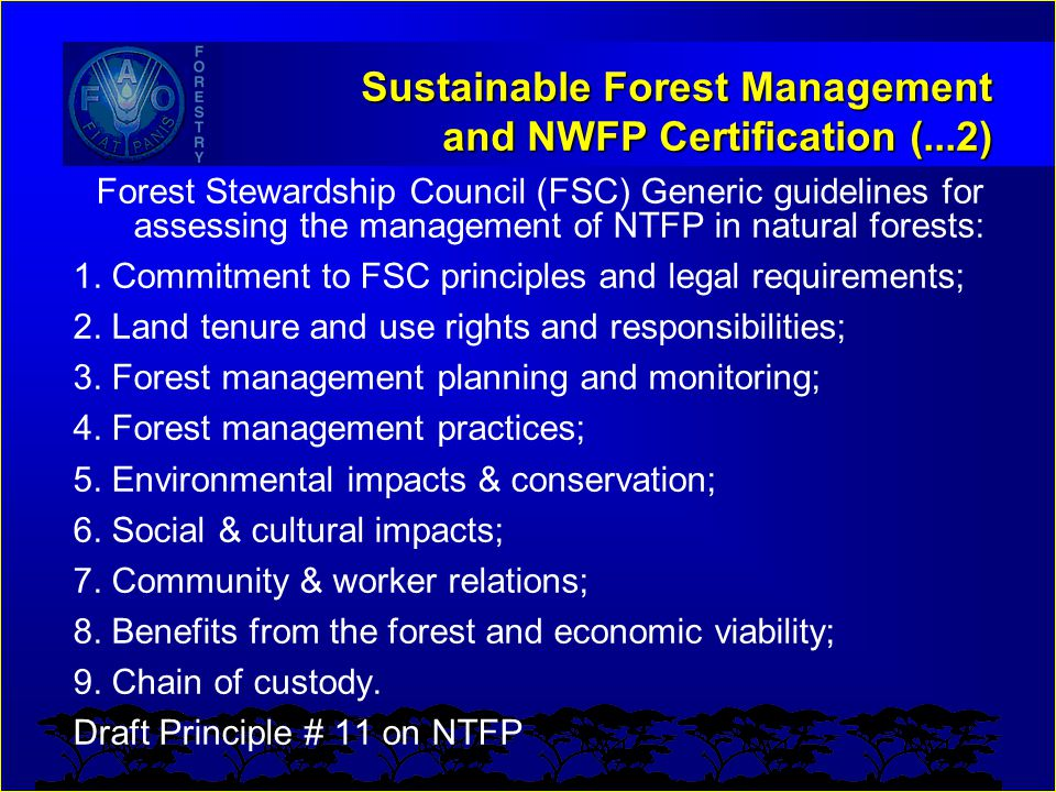 Sustainable Forest Management and NWFP Certification (...2) Forest Stewardship Council (FSC) Generic guidelines for assessing the management of NTFP i