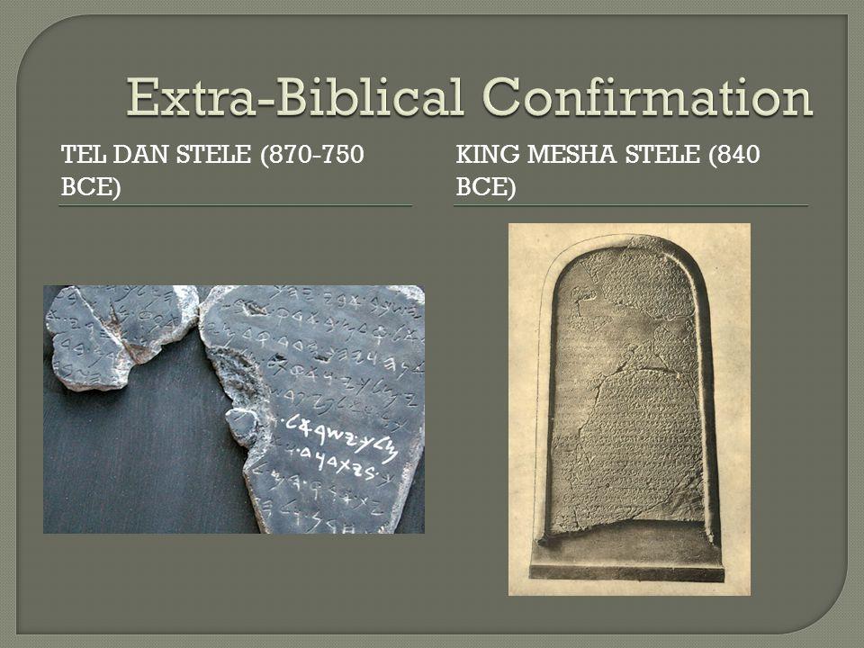 TEL DAN STELE (870-750 BCE) KING MESHA STELE (840 BCE)