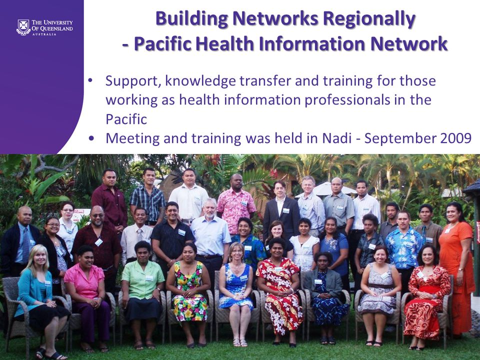 Health Information Systems Knowledge Hub 2009 Building Networks Regionally - Pacific Health Information Network Support, knowledge transfer and traini