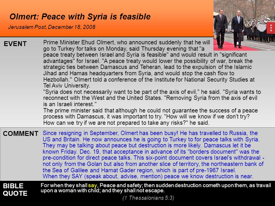 Olmert: Peace with Syria is feasible Since resigning in September, Olmert has been busy.