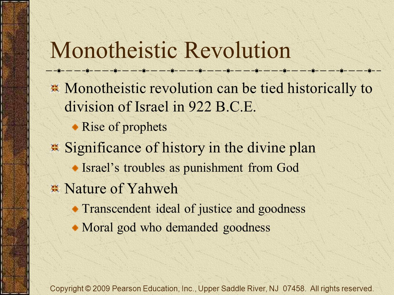 Monotheistic Revolution Monotheistic revolution can be tied historically to division of Israel in 922 B.C.E.