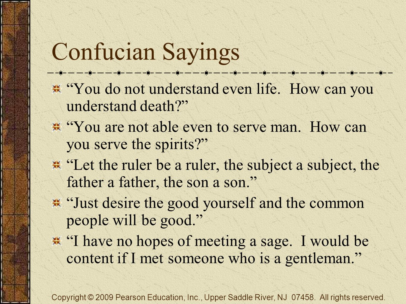 Confucian Sayings You do not understand even life.