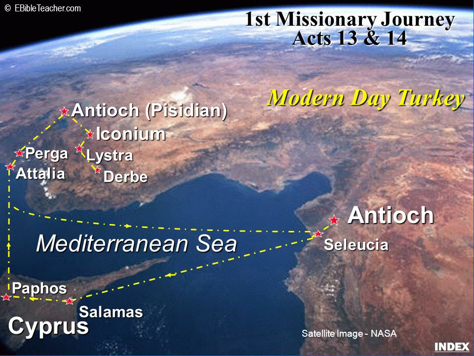 Iconium Antioch (Pisidian) Antioch Lystra Derbe Mediterranean Sea Cyprus Seleucia Salamas Paphos Attalia Perga 1st Missionary Journey Acts 13 & 14 Modern Day Turkey Satellite Image - NASA © EBibleTeacher.com Paul-1st Missionary Journey INDEX