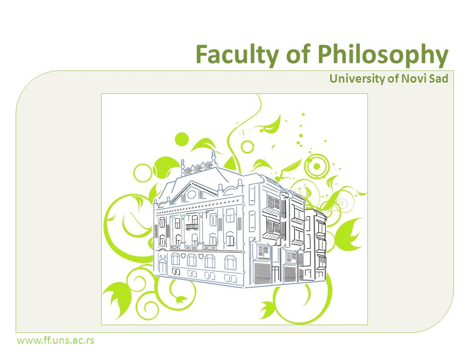 www.ff.uns.ac.rs Faculty of Philosophy University of Novi Sad