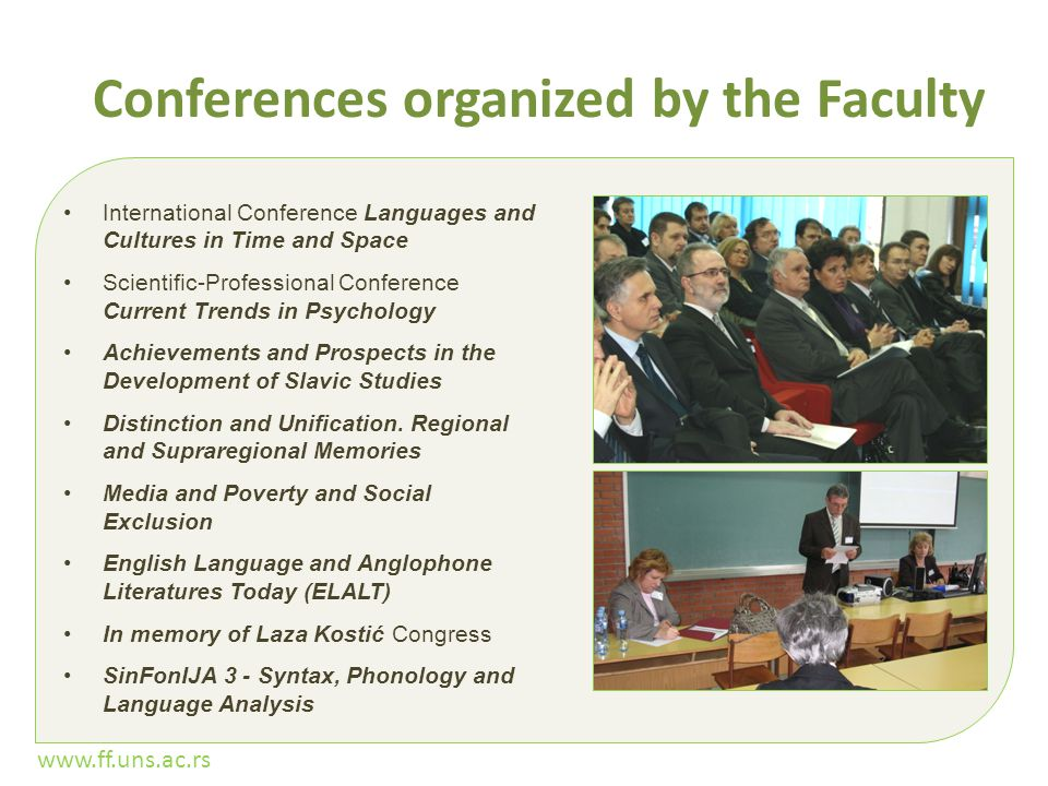 www.ff.uns.ac.rs Conferences organized by the Faculty International Conference Languages and Cultures in Time and Space Scientific-Professional Confer