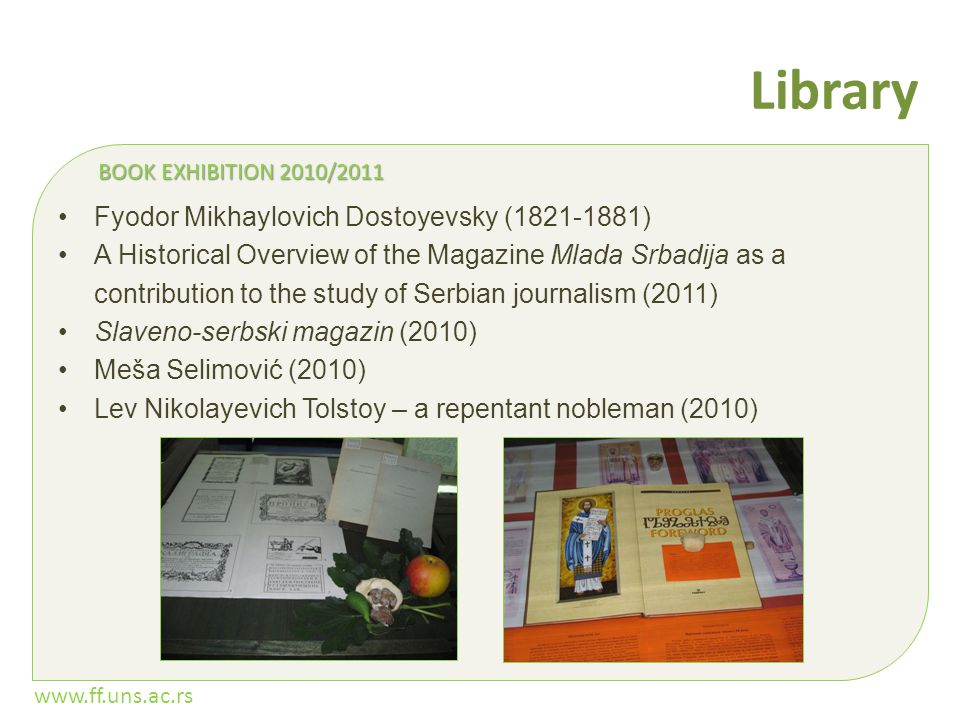 www.ff.uns.ac.rs Library Fyodor Mikhaylovich Dostoyevsky (1821-1881) A Historical Overview of the Magazine Mlada Srbadija as a contribution to the stu