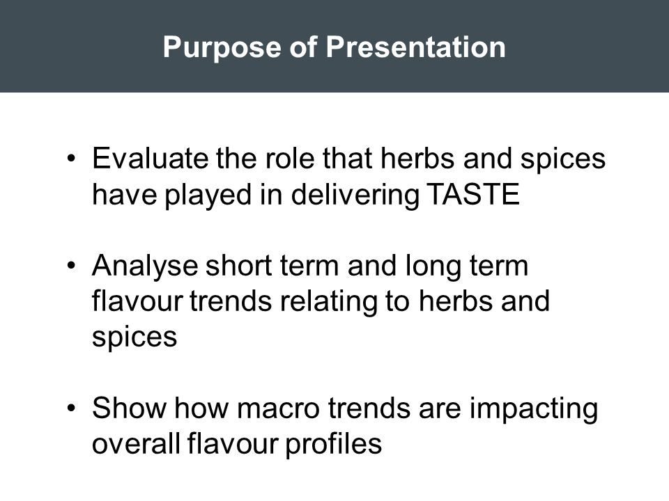Agenda Herb and Spice Overview The Flavour Forecast Taste and Health