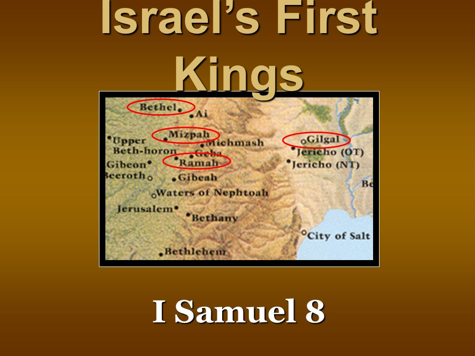 I Samuel 8 I Samuel 8 Israel's First Kings