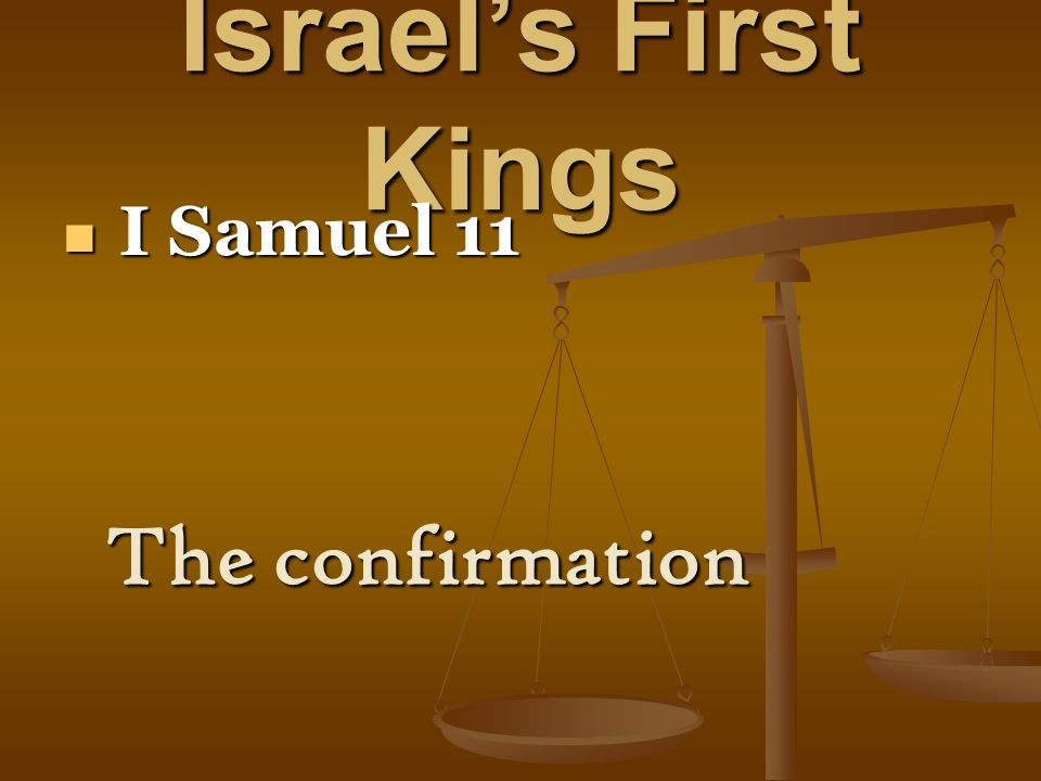 Israel's First Kings I Samuel 16: 15-23 I Samuel 16: 15-23 The cure for torment