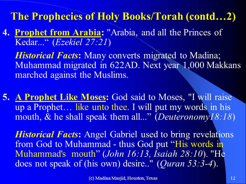 (c) Madina Masjid, Houston, Texas11 The Prophecies of Holy Books/Torah References about Muhammad in the Old Testament (2000 years ago) 1.