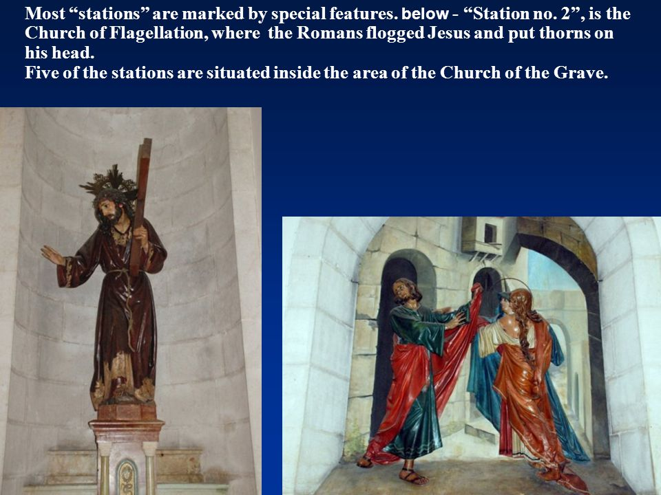 """Most """"stations"""" are marked by special features. below - """"Station no. 2"""", is the Church of Flagellation, where the Romans flogged Jesus and put thorns"""