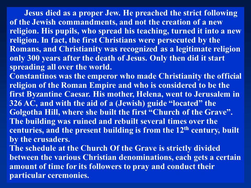 Jesus died as a proper Jew.
