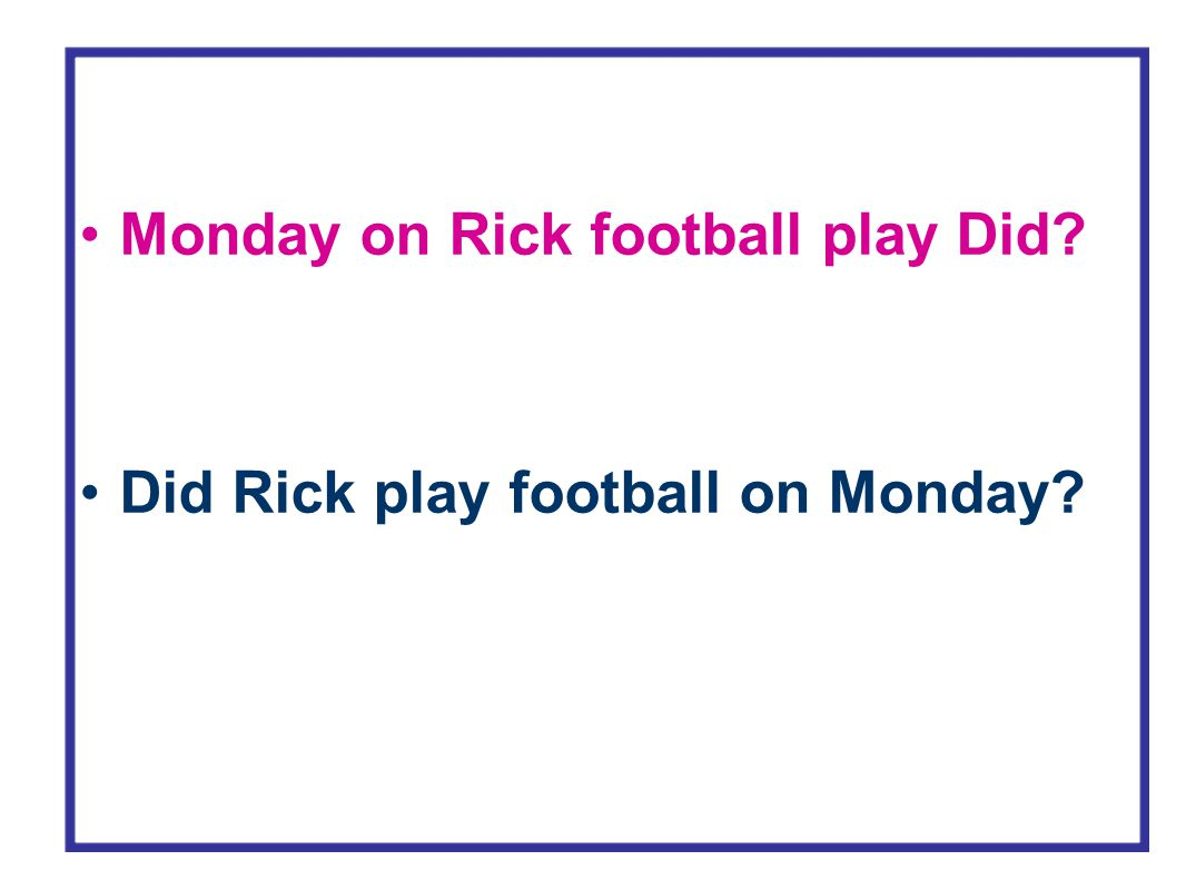Monday on Rick football play Did? Did Rick play football on Monday?