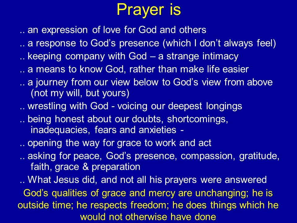 Prayer is.. an expression of love for God and others..