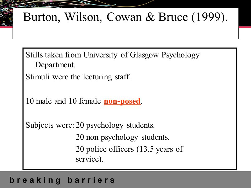 b r e a k i n g b a r r i e r s UNIVERSITY OF ABERTAY Burton, Wilson, Cowan & Bruce (1999).