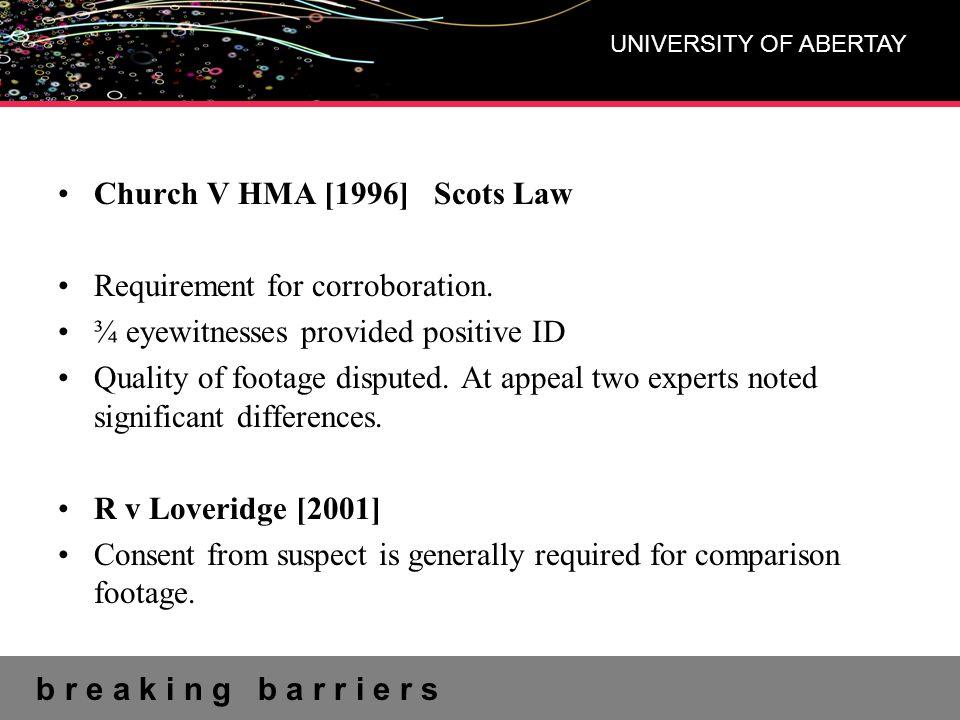 b r e a k i n g b a r r i e r s UNIVERSITY OF ABERTAY Church V HMA [1996] Scots Law Requirement for corroboration.