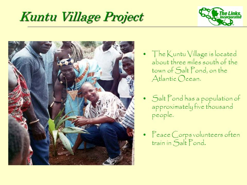 The Kuntu Village is located about three miles south of the town of Salt Pond, on the Atlantic Ocean. Salt Pond has a population of approximately five