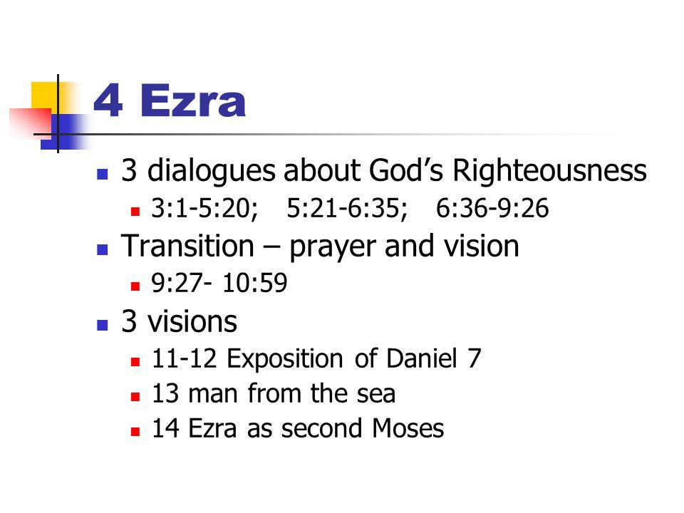 2 Esdras 4 Ezra 2 Esdras 3-14 Jewish Apocalypse 5 Ezra 2 Esdras 1-2 Christian – in Latin only 6 Ezra 2 Esdras 15-16 Christian – in Latin only