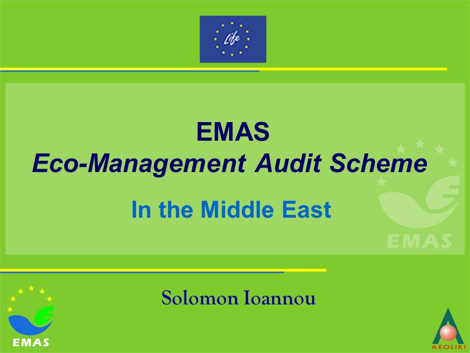 EMAS Eco-Management Audit Scheme In the Middle East Solomon Ioannou