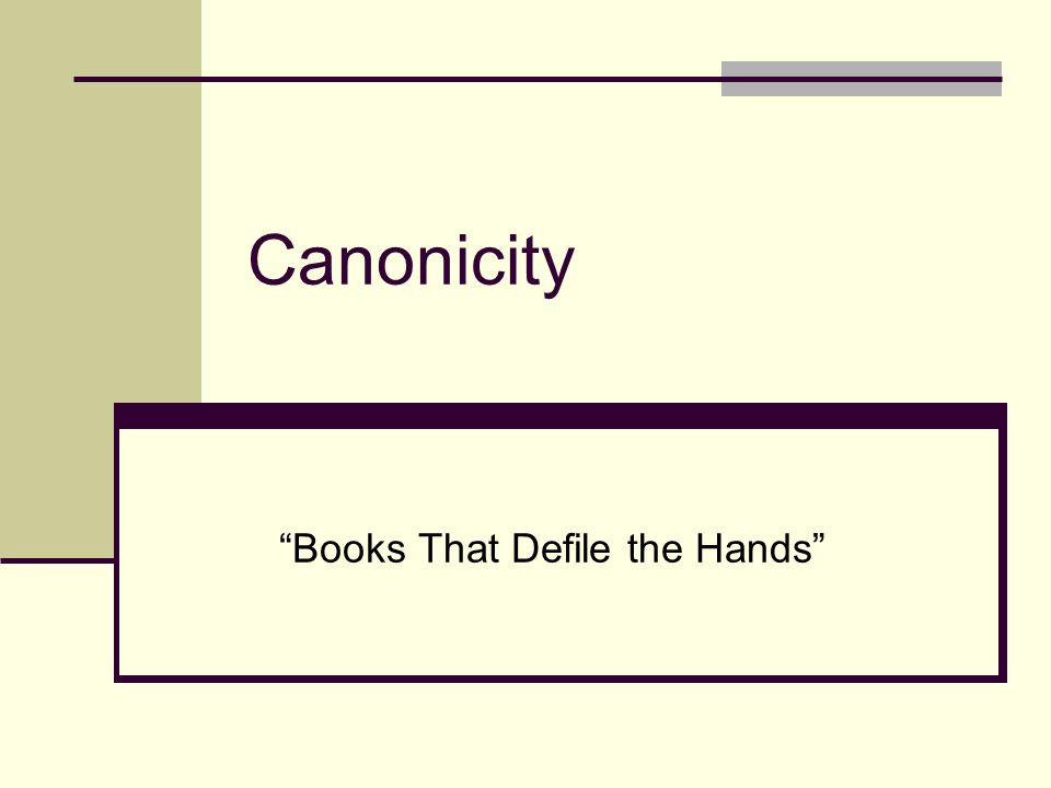 Canonicity Books That Defile the Hands