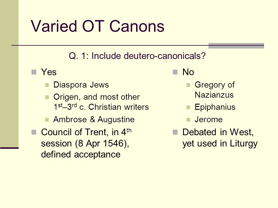 Varied OT Canons Yes Diaspora Jews Origen, and most other 1 st –3 rd c.
