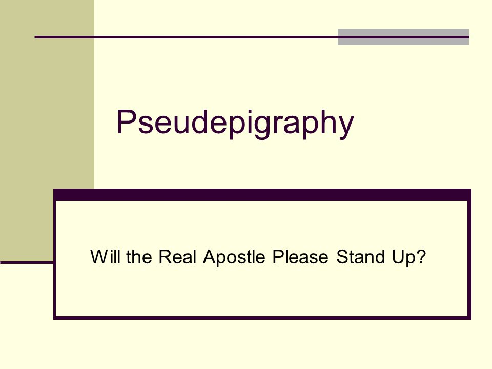 Pseudepigraphy Will the Real Apostle Please Stand Up?