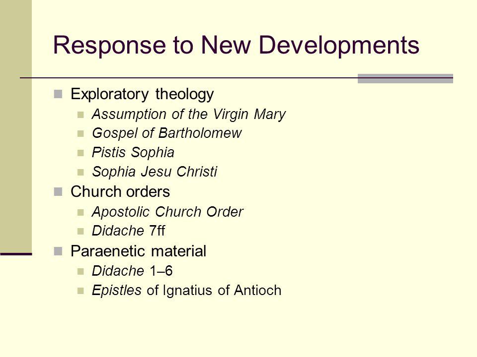 Response to New Developments Exploratory theology Assumption of the Virgin Mary Gospel of Bartholomew Pistis Sophia Sophia Jesu Christi Church orders