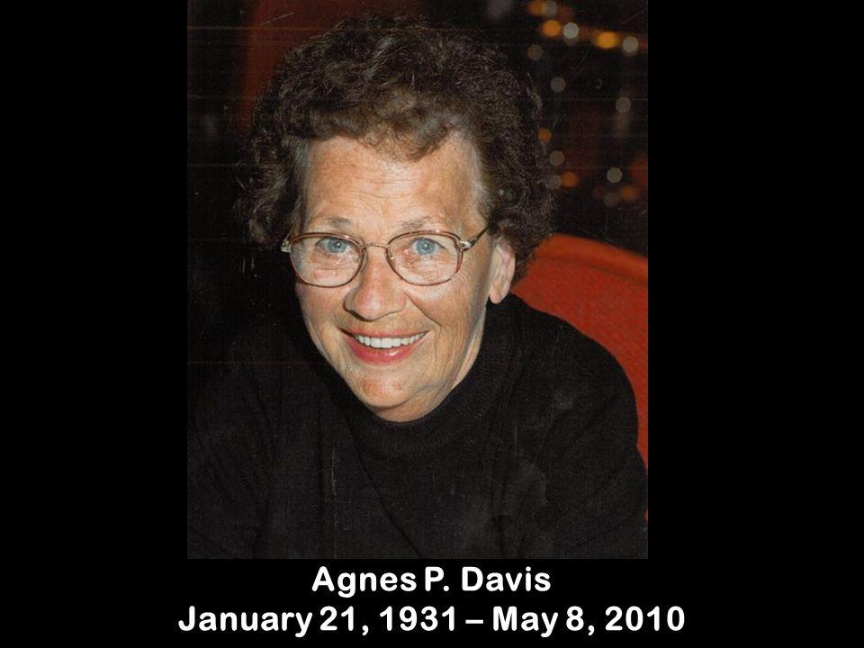 Agnes P. Davis January 21, 1931 – May 8, 2010