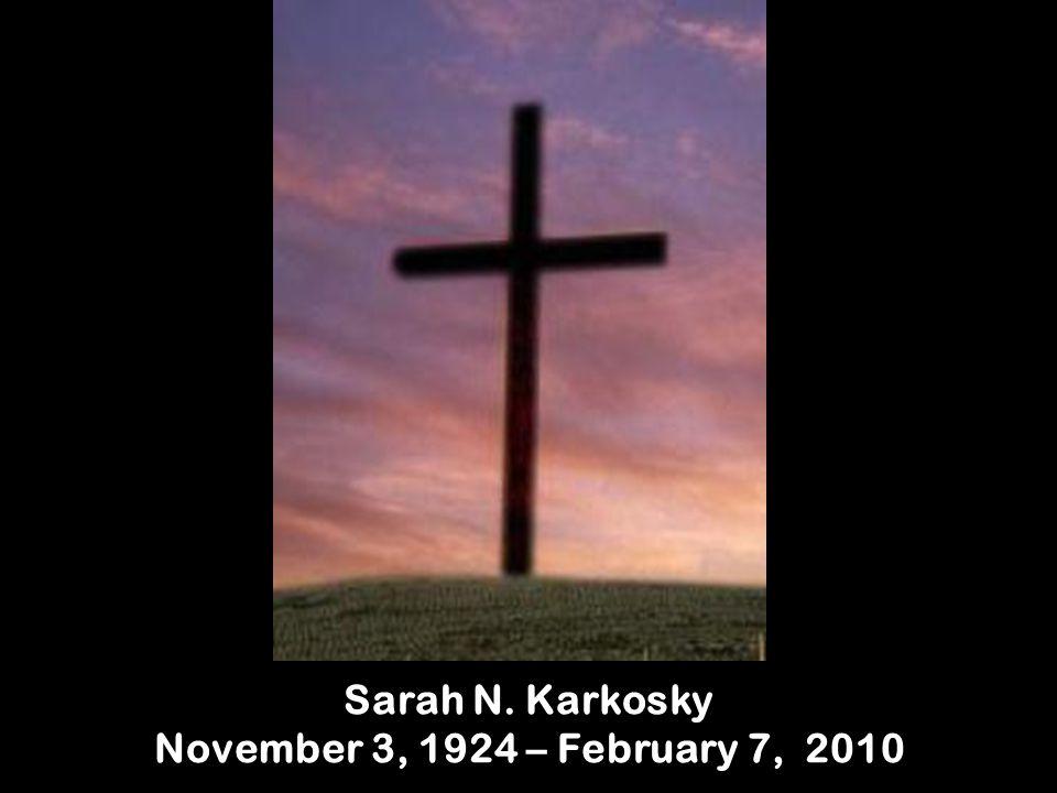 Sarah N. Karkosky November 3, 1924 – February 7, 2010