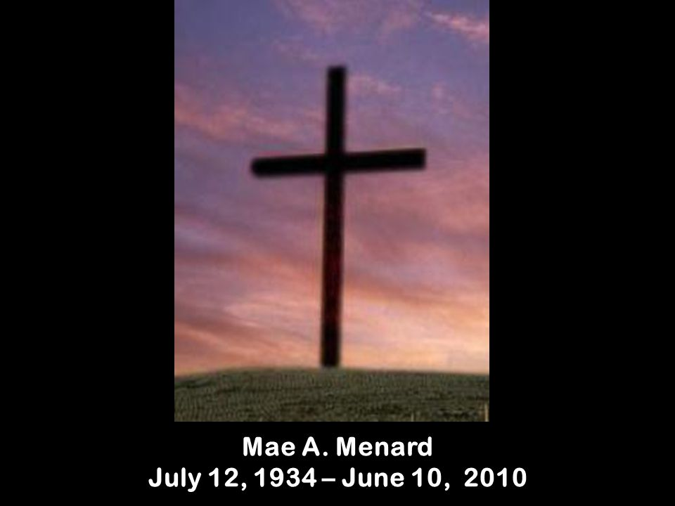 Mae A. Menard July 12, 1934 – June 10, 2010