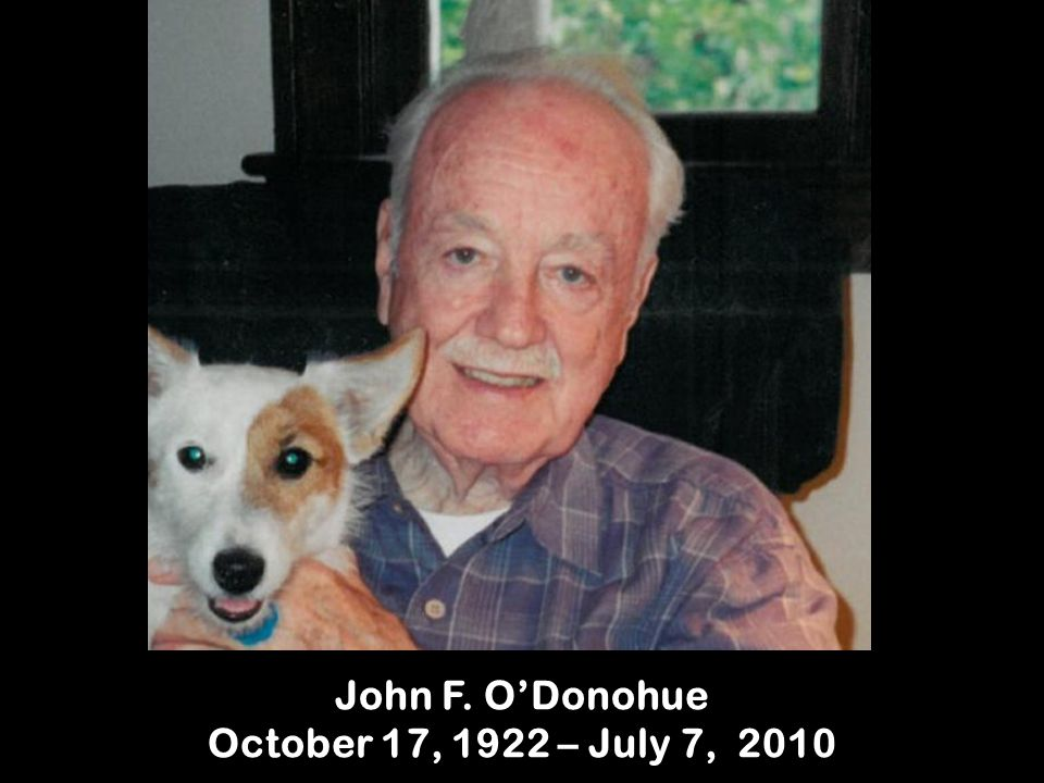John F. O'Donohue October 17, 1922 – July 7, 2010